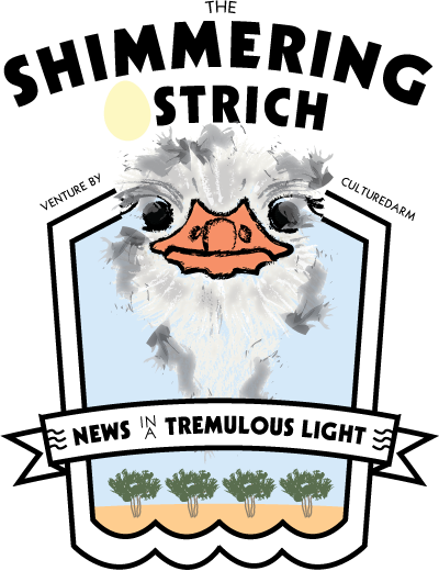 The Shimmering Ostrich - News In A Tremulous Light